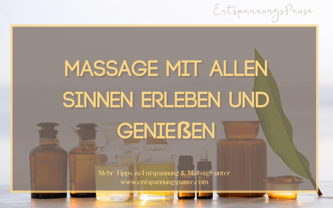 Massage mit allen Sinnen erleben und genießen